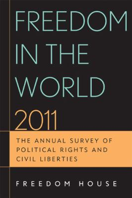 Freedom in the world 2011 : the annual survey of political rights & civil liberties