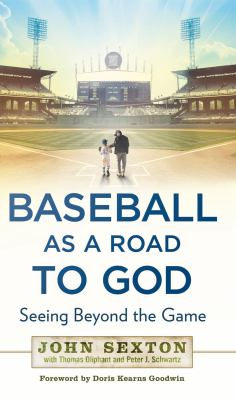 Baseball as a road to God : seeing beyond the game