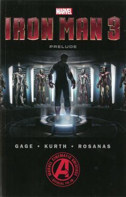 Iron Man 3. Prelude / adaptation, Christos Gage ; artist, Ramon Rosanas ... [et al.].