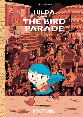 Hilda and the bird parade / Luke Pearson.