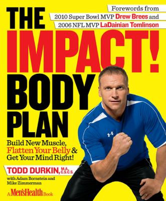 The impact body plan : build new muscle, flatten your belly & get your mind right!