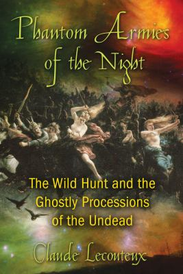Phantom armies of the night : the wild hunt and ghostly processions of the undead