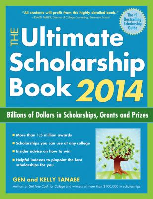 The ultimate scholarship book 2014 : billions of dollars in scholarships, grants and prizes