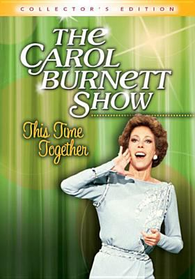 The Carol Burnett show. This time together