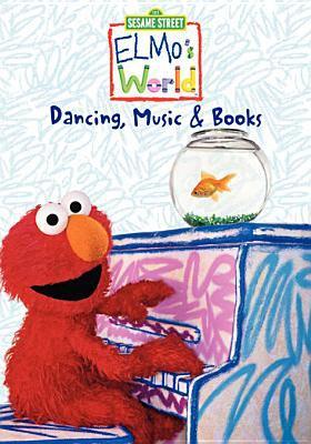 Elmo's world. Dancing, music & books
