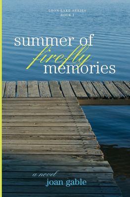 Summer of firefly memories : [a novel]