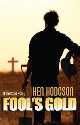 Fool's gold : a western story