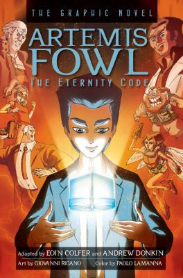 Artemis Fowl. The eternity code : the graphic novel / adapted by Eoin Colfer & Andrew Donkin ; art by Giovanni Rigano ; color by Paolo Lamanna ; color separation by Studio Blinq ; lettering by Chris Dickey.