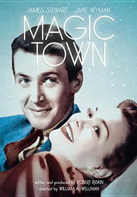 Magic town [videorecording] / written and produced by Robert Riskin ; directed by William A. Wellman.