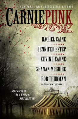 Carniepunk : a collection of riveting stories