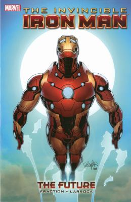 The invincible Iron Man. [Vol. 11]. The future