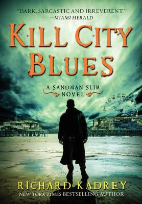 Kill City blues / Richard Kadrey.