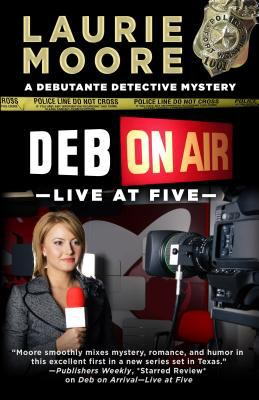 Deb on air--live at five : a debutante detective mystery