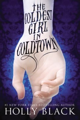 The coldest girl in Coldtown / by Holly Black.