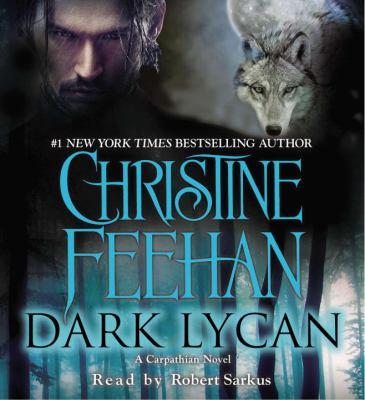 Dark lycan [sound recording] / Christine Feehan.