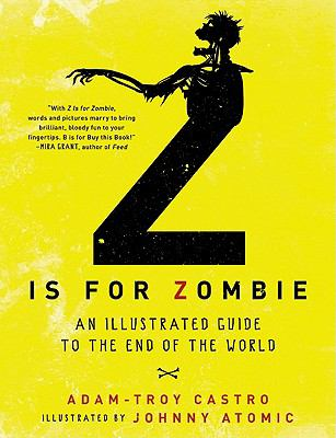 Z is for zombie : an illustrated guide to the end of the world