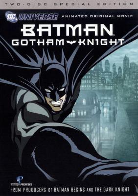Batman. Gotham knight [videorecording] / [presented by] Warner Bros. Animation ; producer, Toshi Hiruma ; written by Brian Azzarello, Alan Burnett, Jordan Goldberg, David Goyer, Josh Olson, Greg Rucka.