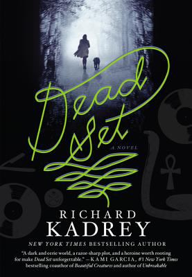 Dead set / Richard Kadrey.