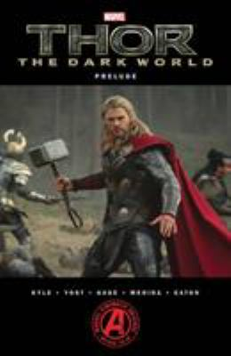 Thor : the dark world prelude / writers: Christopher Yost & Craig Kyle ; pencilers: Scott Eaton (#1) & Ron Lim (#2).