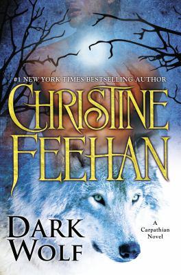 Dark Wolf : a Carpathian novel / Christine Feehan.