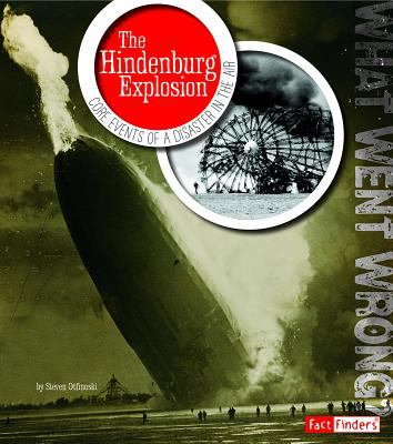 The Hindenburg explosion : core events of a disaster in the air