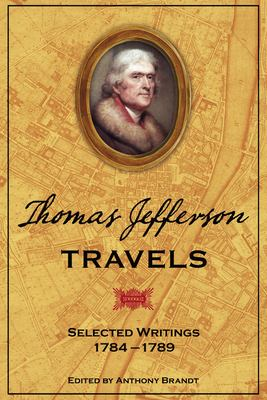 Thomas Jefferson travels : selected writings, 1784-1789