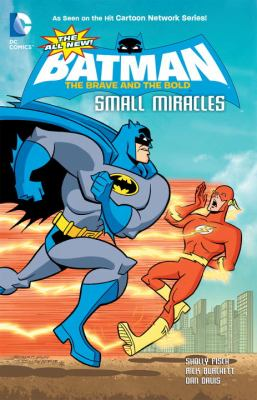 The all-new Batman : the brave and the bold : small miracles