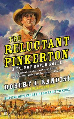 The reluctant Pinkerton : a Talbot Roper novel