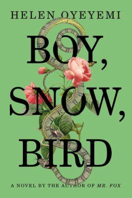 Boy, snow, bird : a novel
