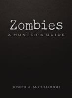 Zombies : a hunter's guide