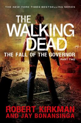 The walking dead : the fall of the governor : part two