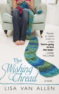 The wishing thread [large print] / Lisa Van Allen.