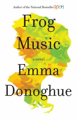 Frog music : a novel