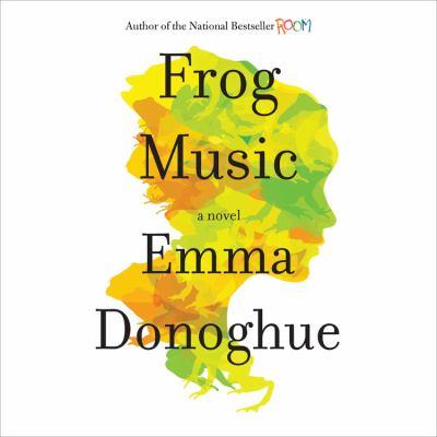 Frog music a novel
