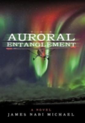 The auroral entanglement : [a novel ]