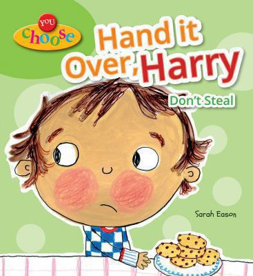 Hand it over, Harry : don't steal
