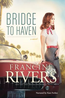 Bridge to Haven : a novel / Francine Rivers.