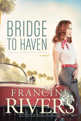 Bridge to haven / Francine Rivers.