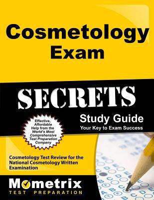 Cosmetology exam secrets : study guide : your key to exam success : cosmetology test review for the National Cosmetology Written Examination