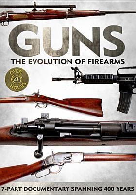 Guns, the evolution of firearms