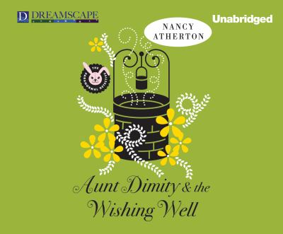 Aunt Dimity and the wishing well
