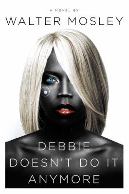 Debbie doesn't do it anymore : a novel