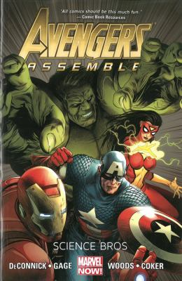 Avengers assemble. Science bros / Kelly Sue Deconnick, writer ; Stefano Caselli (#9-11), artist ; Pete Woods (#12-13), penciler ; Scott Hanna (#12-13), inker & finishers ; Rain Beredo, color artist ; VC's Clayton Cowles, letterer.