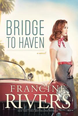 Bridge to haven / Francine Rivers.