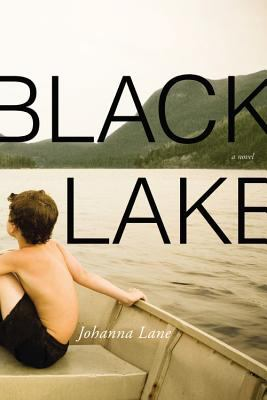 Black lake : a novel / Johanna Lane.