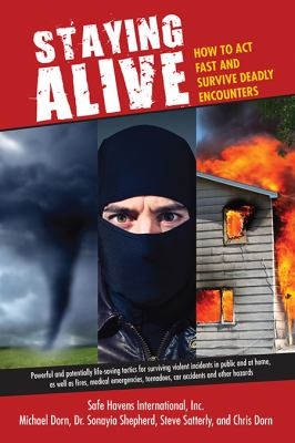 Staying alive : how to act fast and survive deadly encounters