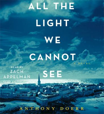 All the light we cannot see / Anthony Doerr.
