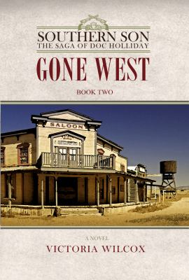Gone West: the saga of Doc Holliday