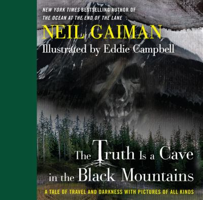 The truth is a cave in the Black Mountains : a tale of travel and darkness with pictures of all kinds
