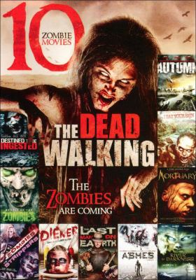 The dead walking : 10 zombie movies.